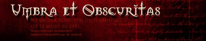 Umbra et Obscuritas - Schatten und Dunkelheit - Vampirforum - RPG
